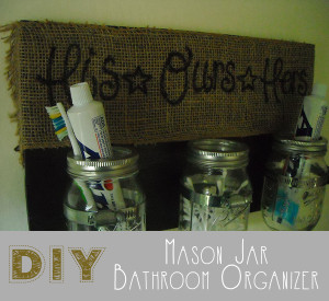 DIY Mason Jar Bathroom Organizer Craft www.thecraftiestcouple.com