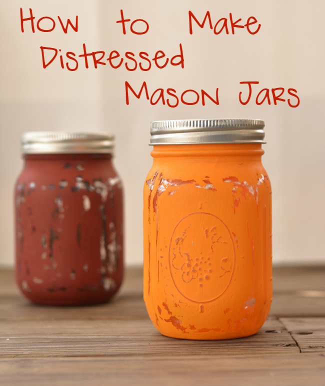 How to Make Distressed Mason Jars