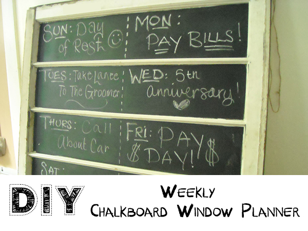 Old Window Weekly Chalkboard Planner
