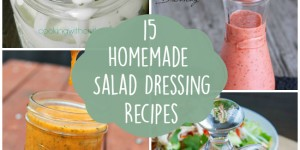 15 Homemade Salad Dressing Recipes